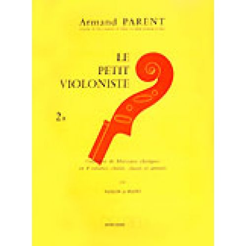 EDITION DELRIEU PARENT ARMAND - PETIT VIOLONISTE (LE) VOL.2B - VIOLON
