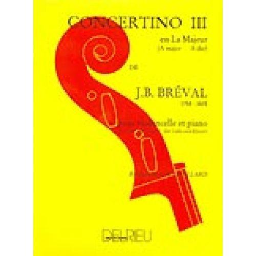 EDITION DELRIEU BREVAL JEAN-BAPTISTE - CONCERTINO N°3 EN LA MAJ. - VIOLONCELLE, PIANO