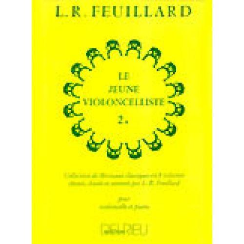 EDITION DELRIEU FEUILLARD LOUIS R. - JEUNE VIOLONCELLISTE (LE) VOL.2A
