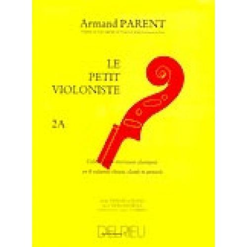 EDITION DELRIEU PARENT ARMAND - PETIT VIOLONISTE (LE) VOL.2A