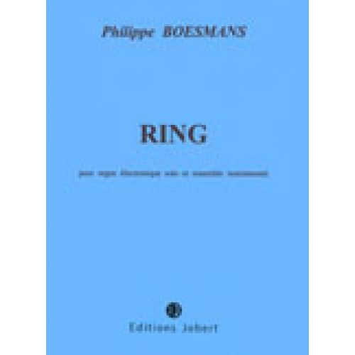 JOBERT BOESMANS PHILIPPE - RING - ORGUE ELECTRONIQUE, ENSEMBLE