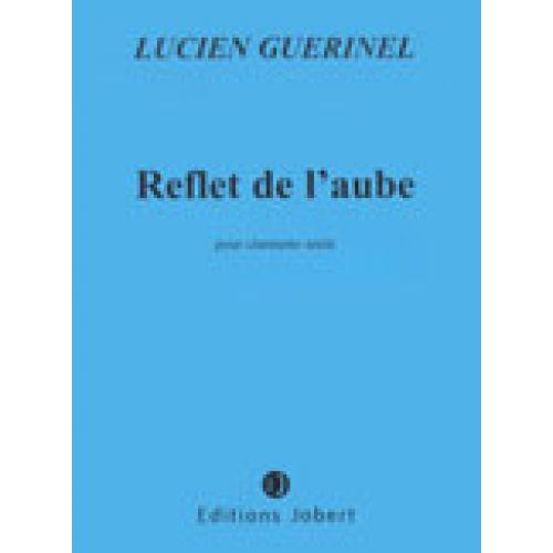 JOBERT GUERINEL LUCIEN - REFLET DE L'AUBE - CLARINETTE