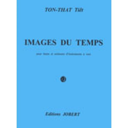 JOBERT TON THAT TIET - IMAGES DU TEMPS - HARPE, ORCHESTRE A VENT