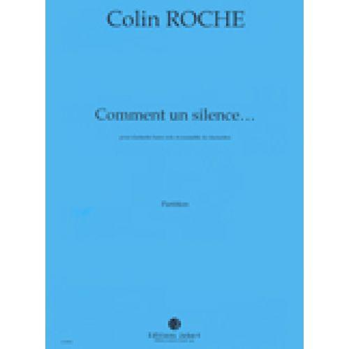 JOBERT ROCHE COLIN - COMMENT UN SILENCE... - CLARINETTE BASSE, ENSEMBLE DE CLARINETTES