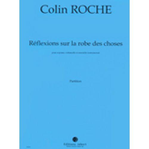 JOBERT ROCHE COLIN - REFLEXIONS SUR LA ROBE DES CHOSES - SOPRANO, VIOLONCELLE, ENSEMBLE