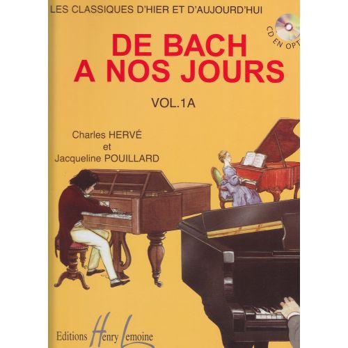 LEMOINE HERVE C. / POUILLARD J. - DE BACH À NOS JOURS VOL.1A - PIANO
