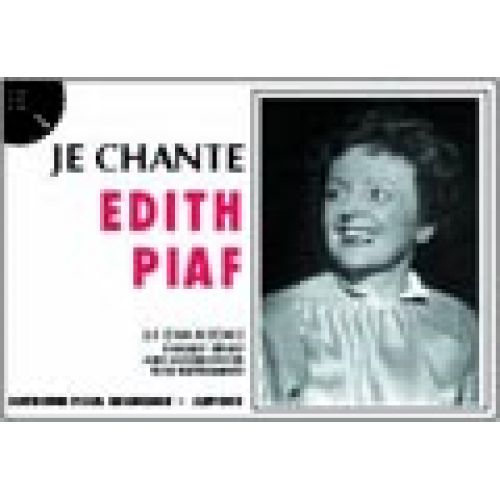 PAUL BEUSCHER PUBLICATIONS PIAF EDITH - JE CHANTE PIAF