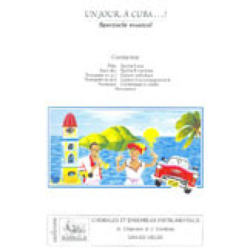 VAN DE VELDE CHAARANI A./ CORDOBA J. - UN JOUR, A CUBA (CONDUCTEUR ET MATERIEL) - SOLI, CHOEUR, ENSEMBLE
