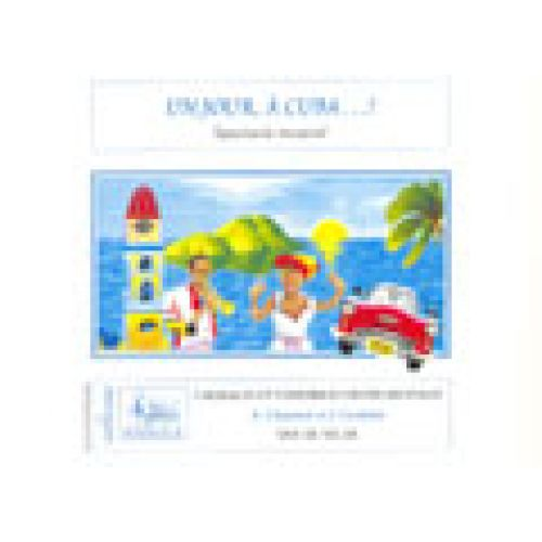 VAN DE VELDE CHAARANI A./ CORDOBA J. - UN JOUR, A CUBA (VALISETTE) - SOLI, CHOEUR, ENSEMBLE