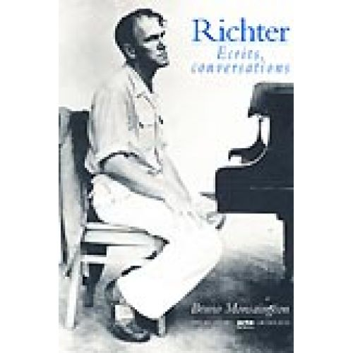 VAN DE VELDE MONSAINGEON BRUNO - RICHTER - ECRITS ET CONVERSATIONS - PIANO