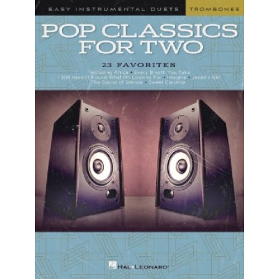HAL LEONARD POP CLASSICS FOR TWO - EASY DUETS - TROMBONE - 2 TROMBONES