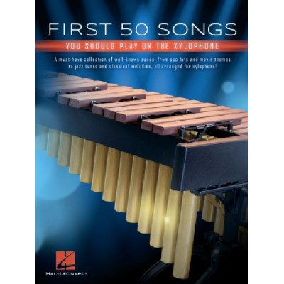 HAL LEONARD FIRST 50 SONGS YOU SHOULD PLAY ON XYLOPHONE