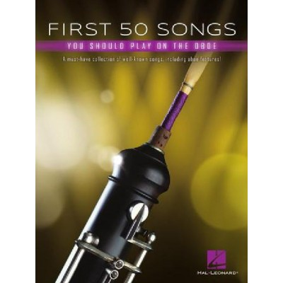 HAL LEONARD FIRST 50 SONGS YOU SHOULD PLAY ON OBOE