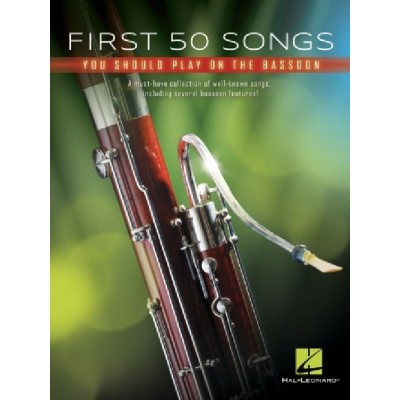 HAL LEONARD FIRST 50 SONGS YOU SHOULD PLAY ON BASSOON