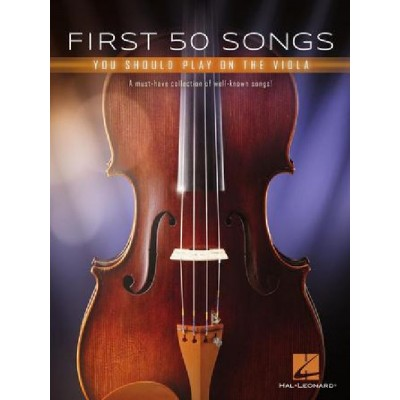 HAL LEONARD FIRST 50 SONGS YOU SHOULD PLAY ON THE VIOLA