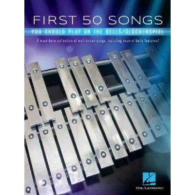 HAL LEONARD FIRST 50 SONGS YOU SHOULD PLAY ON THE BELLS - GLOCKENSPIEL