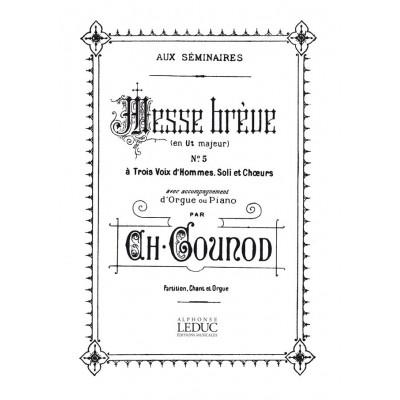 LEDUC GOUNOD CH. - MESSE BREVE N°5 EN UT MAJEUR - VOIX ET ORGUE