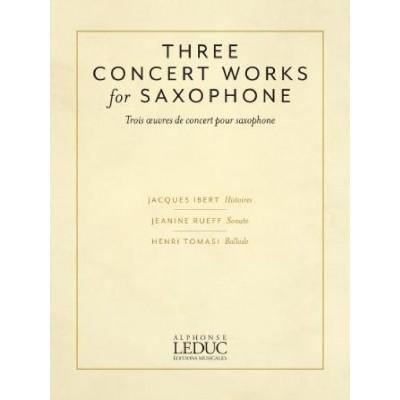 LEDUC JACQUES IBERT - THREE CONCERT WORKS FOR SAXOPHONE