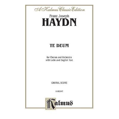 KALMUS HAYDN JOSEPH - TE DEUM - CHORAL SCORE