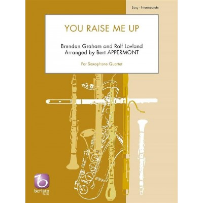 BERIATO MUSIC B. GRAHAM ET R. LOVLAND - YOU RAISE ME UP - QUATUOR DE SAXOPHONES