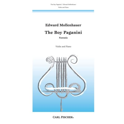 CARL FISCHER MOLLENHAUER EDWARD - THE BOY PAGANINI - VIOLIN AND PIANO