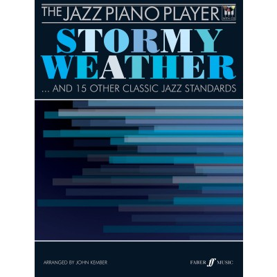 FABER MUSIC STORMY WEATHER AND 15 OTHER CLASSIC JAZZ STANDARDS FOR PIANO + CD