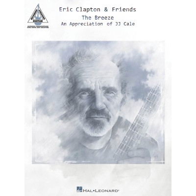 HAL LEONARD CLAPTON & FRIENDS - THE BREEZE-AN APPRECIATION OF J.J.CALE - GUITAR RECORDED VERSIONS