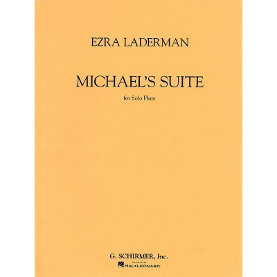 SCHIRMER EZRA LADERMAN - MICHAEL'S SUITE FOR SOLO FLUTE - FLUTE
