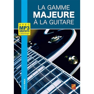 PLAY MUSIC PUBLISHING LA GAMME MAJEURE A LA GUITARE