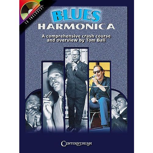 MUSIC SALES TOM BALL BLUES HARMONICA A COMPREHENSIVE CRASH COURSE AND OVERVIEW - HARMONICA