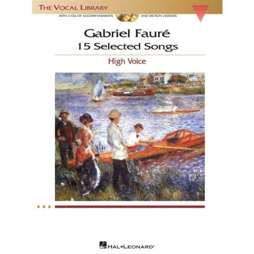 HAL LEONARD FAURE GABRIEL - 15 SELECTED SONGS - THE VOCAL LIBRARY - HIGH VOICE