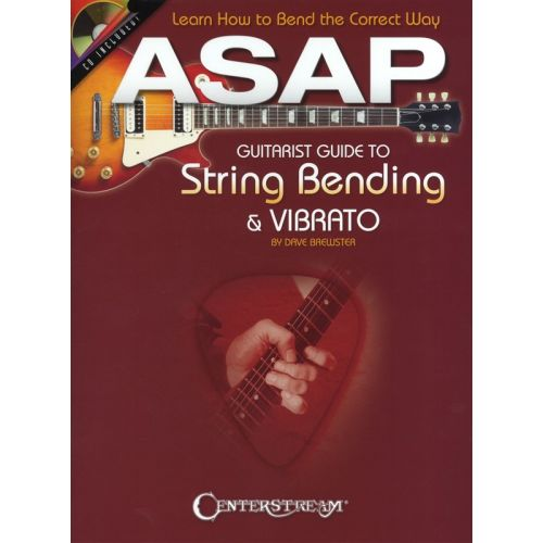 HAL LEONARD ASAP GUITARIST GUIDE TO STRING BENDING AND VIBRATO + CD - GUITAR TAB