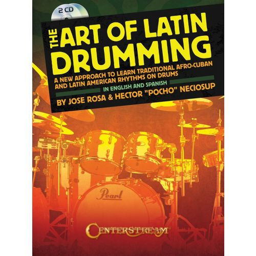 HAL LEONARD NECIOSUP HECTOR AND ROSA JOSE THE ART OF LATIN DRUMMING DRUMS+ 2CD - DRUMS