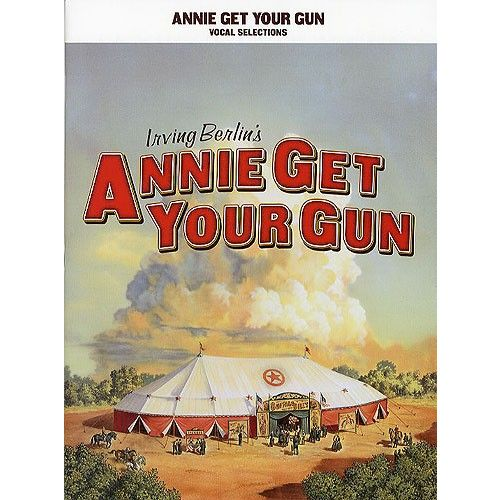 HAL LEONARD IRVING BERLIN - ANNIE GET YOUR GUN VOCAL SELECTIONS - VOICE