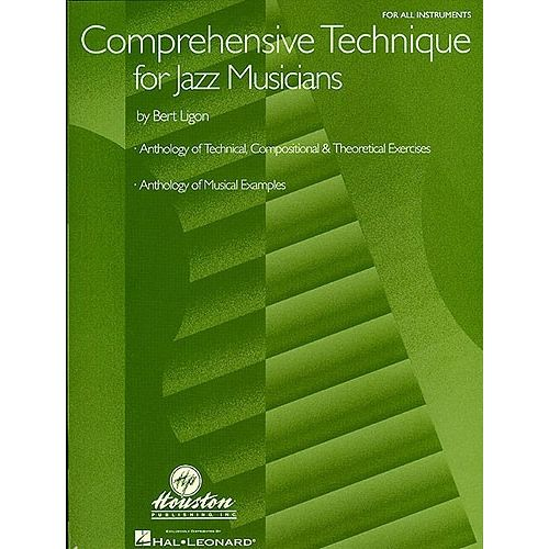 MUSIC SALES BERT LIGON COMPREHENSIVE TECHNIQUE FOR JAZZ MUSICIANS ALL INST - ALL INSTRUMENTS