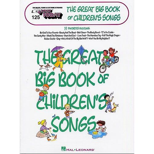 HAL LEONARD E-Z PLAY TODAY 125 THE GREAT BIG BOOK OF CHILDREN'S SONGS KBD - KEYBOARD
