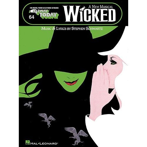 HAL LEONARD WICKED - A NEW MUSICAL - E-Z PLAY TODAY VOLUME 64 - MELODY LINE, LYRICS AND CHORDS