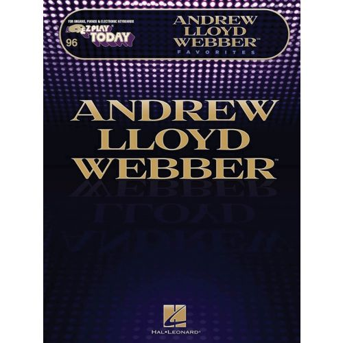 HAL LEONARD EZ PLAY TODAY VOL 246 ANDREW LLOYD WEBBER FAVOURITES - MELODY LINE, LYRICS AND CHORDS