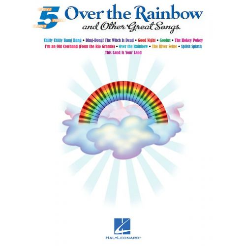 HAL LEONARD 5 FINGER PIANO SONGBOOK OVER THE RAINBOW AND OTHER GREAT SONGS - PIANO SOLO