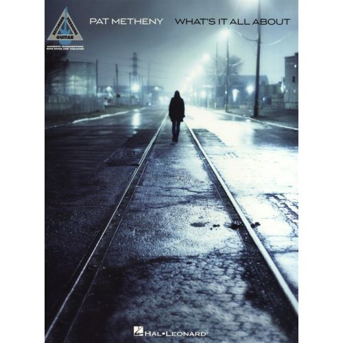 HAL LEONARD METHENY PAT WHATS IT ALL ABOUT GUITAR RECORDED VERSION GRV - GUITAR