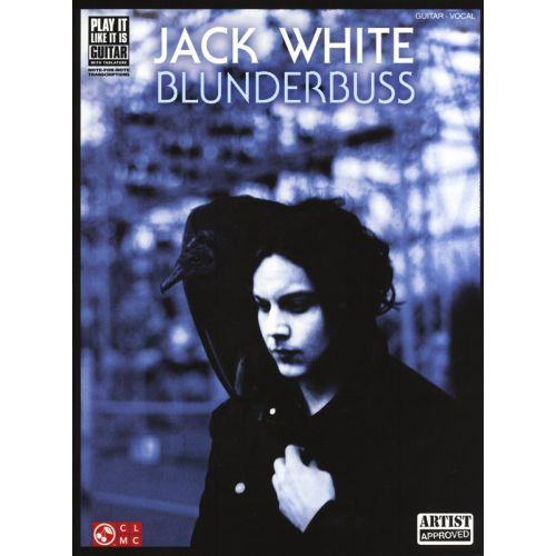 HAL LEONARD WHITE JACK BLUNDERBUSS PLAY IT LIKE IT IS GUITAR - GUITAR
