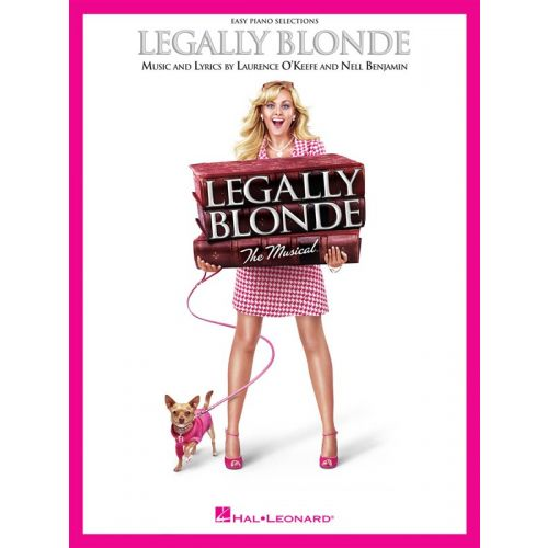 HAL LEONARD OKEEFE LAURENCE AND BENJAMIN NELL LEGALLY BLONDE EASY PIANO VOCAL SEL - PIANO SOLO
