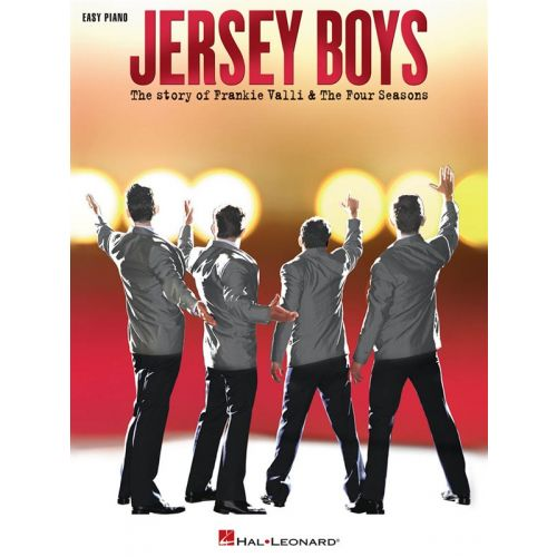 HAL LEONARD JERSEY BOYS - THE STORY OF FRANKIE VALLI AND FOUR SEASONS EASY - PIANO SOLO