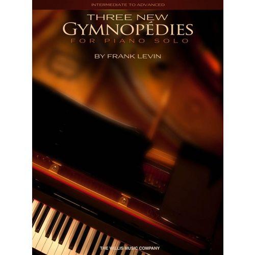 HAL LEONARD LEVIN FRANK THREE NEW GYMNOPEDIES INTERMEDIATE TO ADVANCED - PIANO SOLO