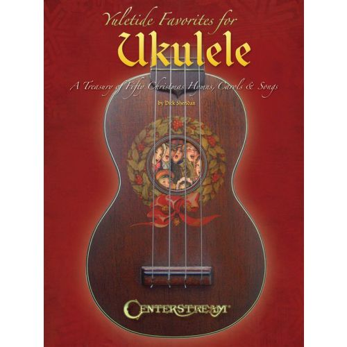 HAL LEONARD YULETIDE FAVORITES FOR UKULELE TREASURY CHRISTMAS HYMNS CAROLS - UKULELE