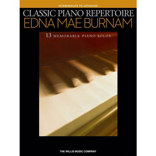 HAL LEONARD BURNAM EDNA MAE - CLASSIC PIANO REPERTOIRE INTERMEDIATE TO ADVANCED - PIANO SOLO