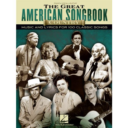 HAL LEONARD GREAT AMERICAN SONGBOOK COUNTRY MUSIC AND LYRICS 100 SONGS - PVG