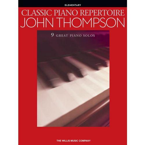 HAL LEONARD JOHN THOMPSON - CLASSIC PIANO REPERTOIRE - PIANO SOLO