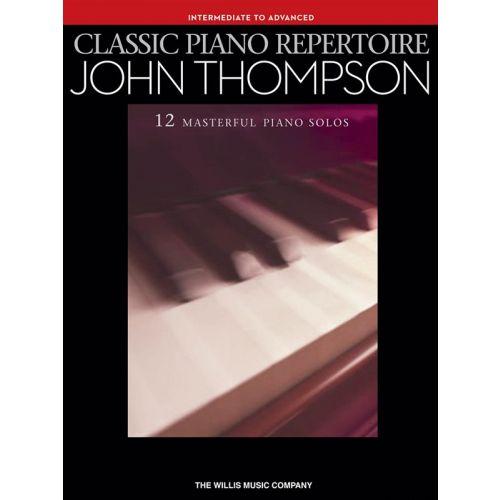 HAL LEONARD JOHN THOMPSON - JOHN THOMPSON - CLASSIC PIANO REPERTOIRE - PIANO SOLO