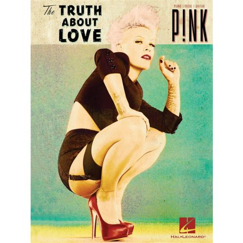 HAL LEONARD PINK - PINK - THE TRUTH ABOUT LOVE - PVG